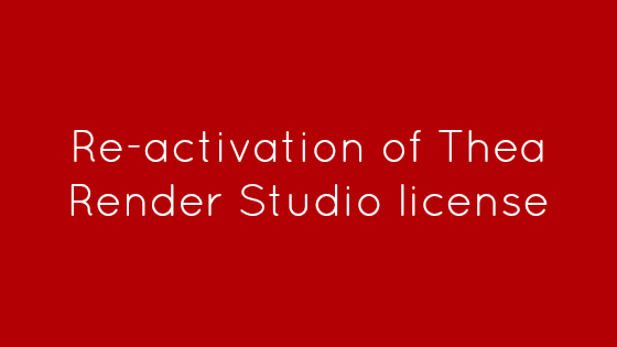 Re-activation of Thea Render Studio license