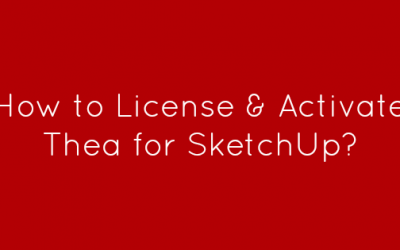 How to License & Activate Thea for SketchUp?