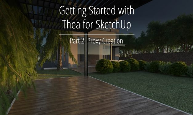 Getting Started with Thea for SketchUp – Part 2