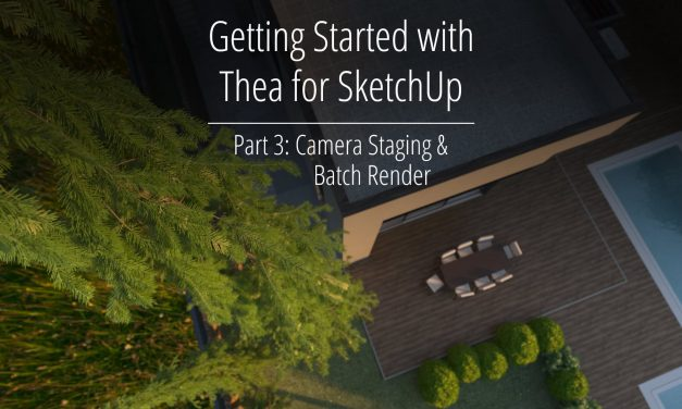 Getting Started with Thea for SketchUp – Part 3
